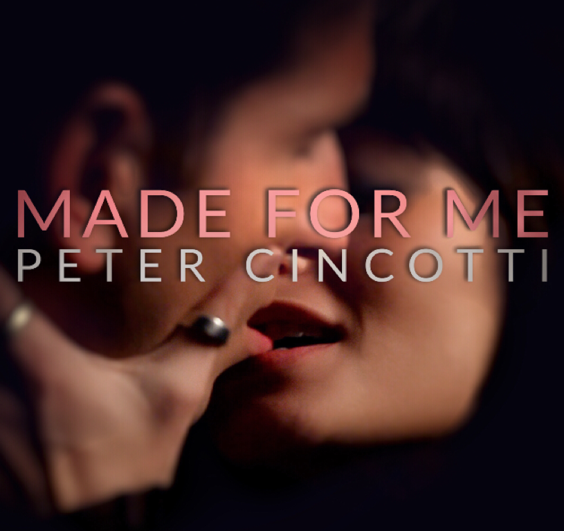 "PETER CINCOTTI il nuovo singolo ""MADE FOR ME"""