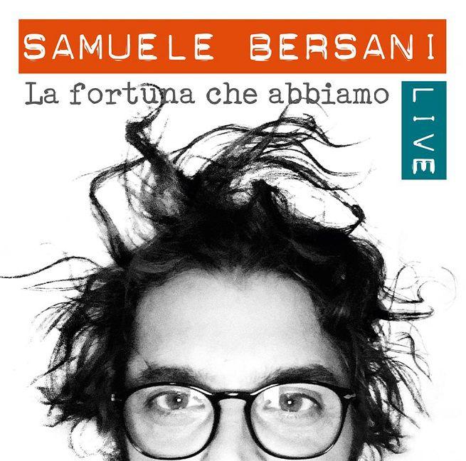 SAMUELE BERSANI - La fortuna che abbiamo