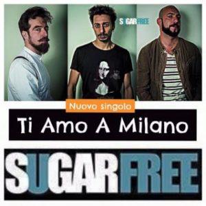 Ti amo a Milano il nuovo brano degli Sugarfree