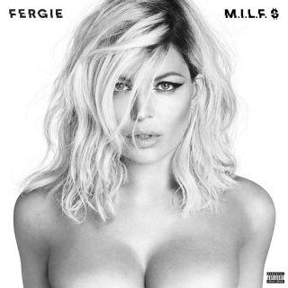 FERGIE ritorna con un nuovo singolo M.I.L.F. $