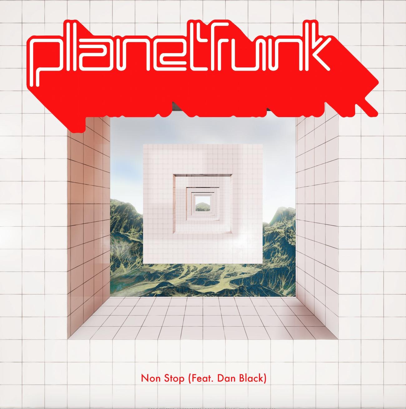 PLANET FUNK arriva il nuovo singolo NON STOP