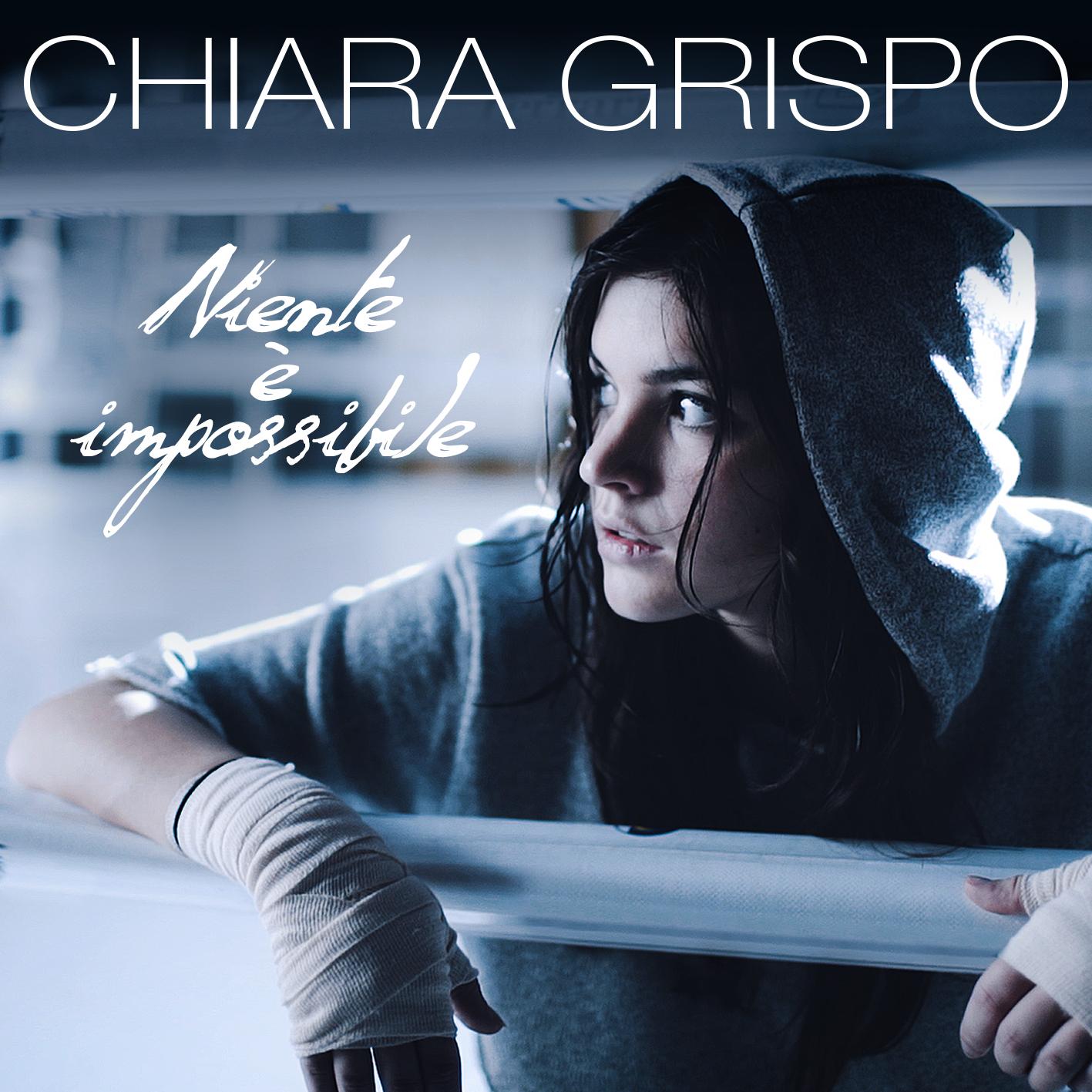 CHIARA GRISPO il nuovo singolo NIENTE È IMPOSSIBILE