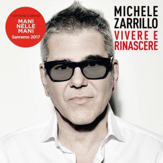 Sanremo 2017: MICHELE ZARRILLO con il brano MANI NELLE MANI