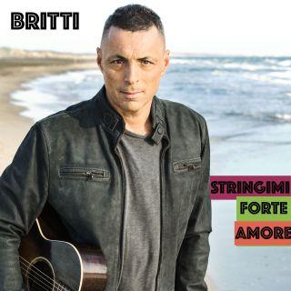 """""""STRINGIMI FORTE AMORE"""" il nuovo singolo di ALEX BRITTI"""