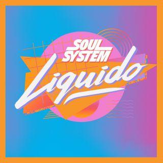 Energia con i SOUL SYSTEM nuovo singolo LIQUIDO