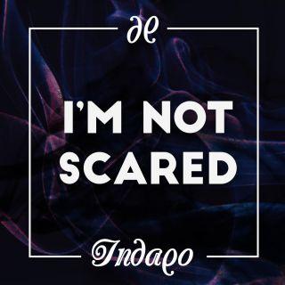Arriva il nuovo singolo di INDAQO - I'm Not Scared