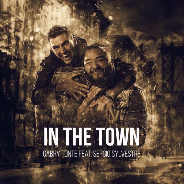 IN THE TOWN Il nuovo singolo di GABRY PONTE
