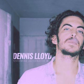 NEVERMIND è il nuovo singolo di DENNIS LLOYD