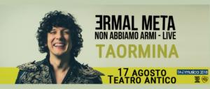 Ermal Meta Non abbiamo armi – Live  Teatro antico di TAORMINA 17 agosto 2018 @ Teatro antico    Taormina   Sicilia   Italia