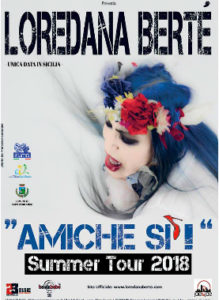 Loredana Berte' in Amiche Si - Summer Tour 2018