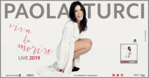 Paola Turci | Viva da morire Live 2019 | Catania 26 novembre – Palermo 27 novembre
